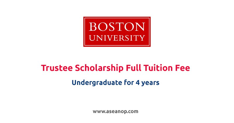 Every year, the Boston University invites hundreds of international students with at-least a 4.0 GPA to apply for their annual Boston University Trustee Scholarships Program
