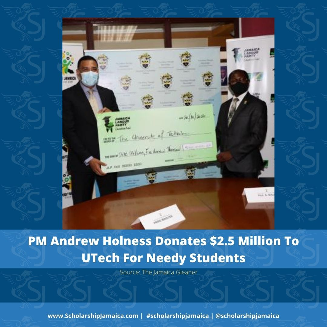 PM & Leader of the JLP, Andrew Holness, donated JM$2.5 million to the UTech to assist students with the greatest financial need at this time.