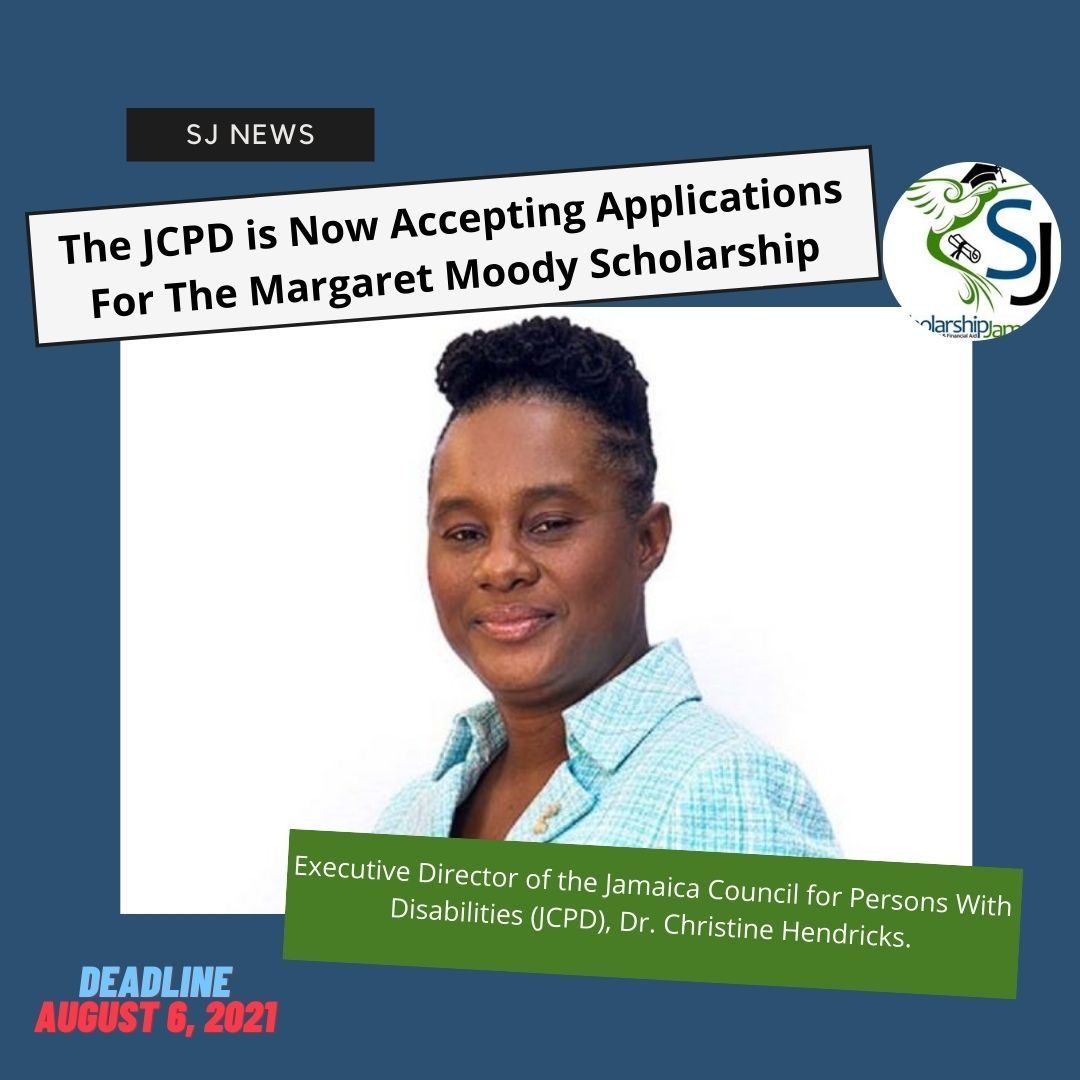 The Jamaica Council for Persons with Disabilities (JCPD) is now accepting applications for the Margaret Moody Scholarship, open to persons with disabilities who are registered with the Council. Application deadline is August 6, 2021.